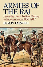 Armies of the Raj : from the mutiny to independence, 1858-1947