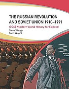 The Russian Revolution and the Soviet Union, 1910-1991