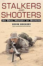 Stalkers and shooters : a history of snipers