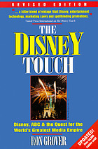 The Disney touch : Disney, ABC & the quest for the world's greatest media empire