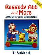 Raggedy Ann and more : Johnny Gruelle's dolls and merchandise