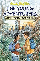 The young adventurers and the mystery that never was