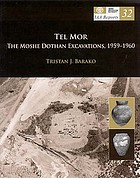 Tel Mor : the Moshe Dothan excavations, 1959-1960