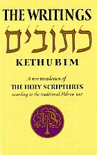 The Writings = [Ketuvim] = Kethubim : a new translation of the Holy Scriptures according to the Masoretic text : third section