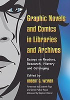 Graphic novels and comics in libraries and archives essays on readers, research, history and cataloging