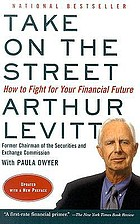 Take on the street : how to fight for your financial future