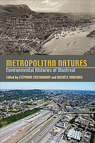 Metropolitan natures : environmental histories of Montreal