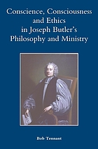 Conscience, consciousness and ethics in Joseph Butler's philosophy and ministry