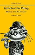 Catfish at the pump : humor and the frontier