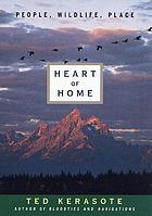 Heart of home : people, wildlife, place