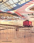 Cai Guo-Qiang : une histoire arbitraire = an arbitrary history