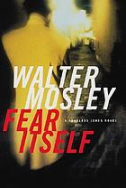 Fear itself : a novel