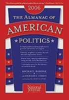 The almanac of American politics, 2006 : the senators, the representatives, and the governors : their records and election results, their states and districts