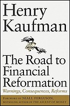 The road to financial reformation : warnings, consequences, reforms