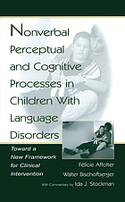 Non-verbal perceptual and cognitive processes in children with language disorders : toward a new framework for clinical intervention