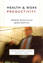 Health & work productivity : making the business case for quality health care