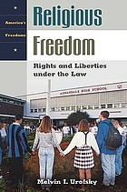 Religious freedom : rights and liberties under the law