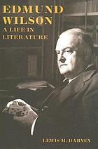 Edmund Wilson : a life in literature