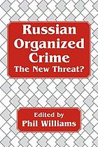 Russian organized crime : the new threat?