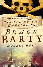 Black Barty : Bartholomew Roberts and his pirate crew 1718-1723