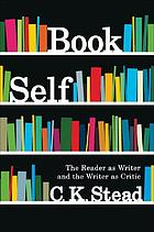 Book self : the reader as writer and the writer as critic