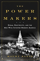 The power makers : steam, electricity, and the men who invented modern America