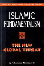 Islamic fundamentalism : the new global threat