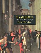 Florence, the Golden Age, 1138-1737