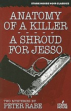 Anatomy of a killer ; A shroud for Jesso : two mysteries