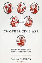 The other civil war : American women in the nineteenth century