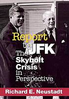 Report to JFK : the Skybolt crisis in perspective