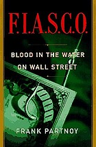F.I.A.S.C.O. : blood in the water on Wall Street