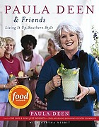 Paula Deen & friends : living it up, southern style