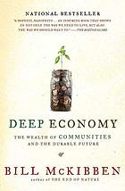 Deep economy : the wealth of communities and the durable future