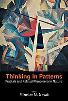 Thinking in patterns fractals and related phenomena in nature