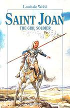 St. Joan, the girl soldier