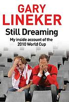 Still dreaming : my inside account of the 2010 World Cup