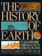 The history of earth : an illustrated chronicle of an evolving planet
