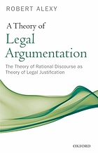 A theory of legal argumentation : the theory of rational discourse as theory of legal justification