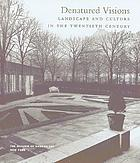 Denatured visions : landscape and culture in the twentieth century