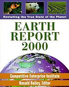 Earth report 2000 : revisiting the true state of the planet
