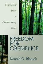 Freedom for obedience : evangelical ethics in contemporary times