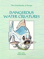 Dangerous water creatures