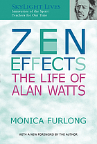Zen effects : the life of Alan Watts