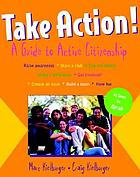 Take action! : a guide to active citizenship