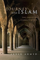 Journey into Islam the crisis of globalization