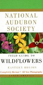 National Audubon Society field guide to North American wildflowers : eastern region