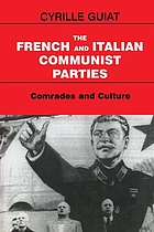 The French and Italian communist parties : comrades and culture