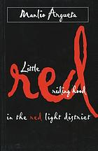 Little Red Riding Hood in the red light district : a novel