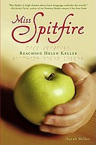 Miss Spitfire : reaching Helen Keller